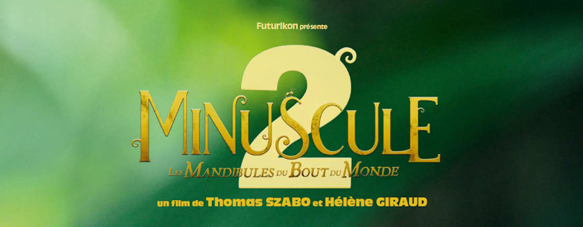 Film « Minuscule 2, Les Mandibules du Bout du Monde »