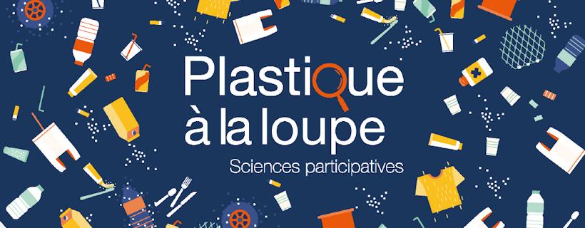 Projet « Plastique à la loupe » : appel à candidature